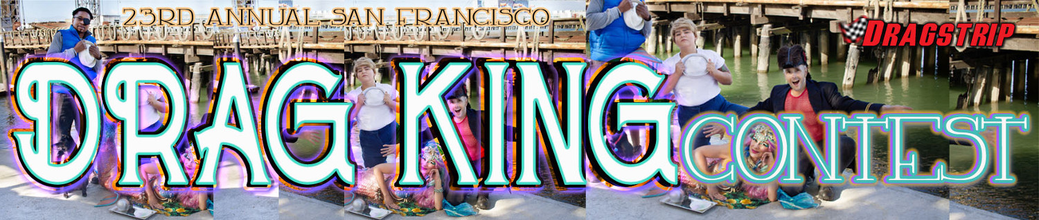 23nd San Francisco Drag King Contest, 2018Header